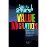 Value Migration : How to Think Several Moves Ahead of the Competition, Slywotzky, Adrian J., 0071036490