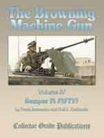 The Browning Machine Gun - Semper Fie Fifty: Volume 4 (Browning Gun Machine)
