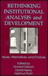 Rethinking Institutional Analysis and Development, Vincent Ostrom, David Feeny, 1558152644