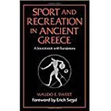 Sport and Recreation in Ancient Greece: A Sourcebook with Translations