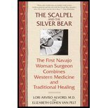 Scalpel & the Silver Bear - The First Navajo Woman Surgeon Combines Western Medicine & Traditional Healing (99) by Alvord, Lori - Pelt, Elizabeth Cohen Van [Paperback (2000)]