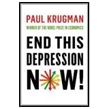 End This Depression Now! by Krugman, Paul. (W. W. Norton & Company,2012) [Hardcover]