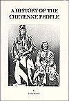 A History of the Cheyenne People, Weist, Tom, 0899925073