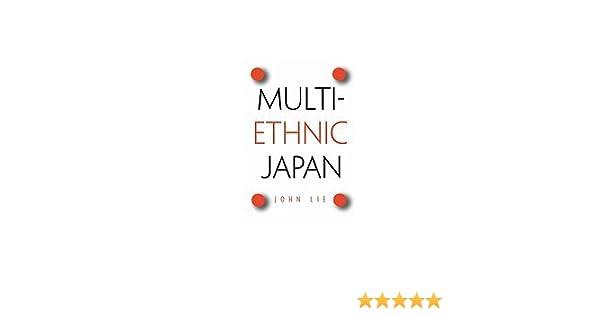 MULTIETHNIC JAPAN JOHN LIE EBOOK DOWNLOAD