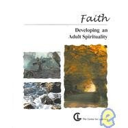Faith: Developing an Adult Spirituality (2004-06-04)