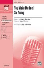 You Make Me Feel So Young - Words by Mack Gordon, music by Josef Myrow / arr. Jay Althouse - Choral Octavo - SATB ebook