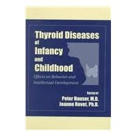 Thyroid Diseases of Infancy and Childhood: Effects on Behavior and Intellectual...
