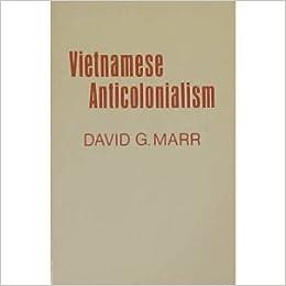 Vietnamese Anticolonialism, 1885-1925 by David G. Marr (1971-09-01)