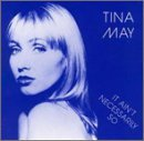 It Ain't Necessarily So by Tina May (1995-08-02)