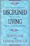 Disciplined Living, A. Boyd Luter and Kathy McReynolds, 0801052432