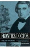 Frontier Doctor: William Beaumont, America's First Great Medical Scientist (MISSOURI BIOGRAPHY SERIES)