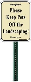 Small, Discreet, Polite, Keep Pets Off The Landscaping. Aluminum Sign, Comes Attached to an 24