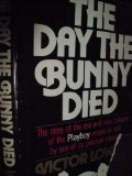 img - for The Day the Bunny Died by Victor Lownes (1983-05-03) book / textbook / text book