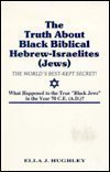 The Truth about Black Biblical Hebrew-Israelites (Jews), Ella J. Hughley, 0960515011
