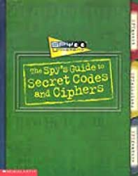 Spy University: The Spy's Guide to Secret Codes and Ciphers