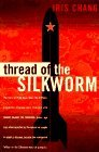img - for Thread Of The Silkworm by Iris Chang (1995-11-30) book / textbook / text book