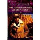 The Bodyguard's Assignment (Harleqin Intrigue #581)