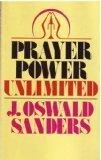 Prayer Power Unlimited, J. Oswald Sanders, 080246808X