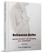 Schwarze Salbe: Heilung von Brust und Hautkrebs im 21. Jahrhundert
