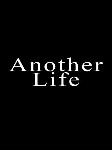 - Another Life