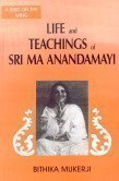 Life and Teachings of Sri Ma Anandamayi