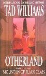 Otherland 3: Mountain Of Black Glass: Mountain of Black Glass Bk. 3 by Williams, Tad (2000) Paperback