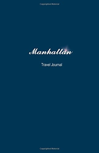Read Online Manhattan Travel Journal: Perfect Size Soft Cover 100 Page Notebook Diary PDF