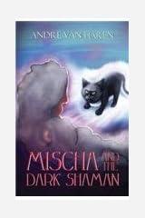 Mischa and the Dark Shaman Paperback