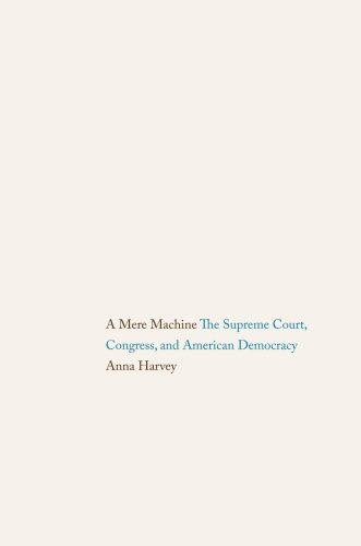 A Mere Machine: The Supreme Court, Congress, and American Democracy