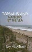 Read Online Topsail Island: Mayberry by the Sea PDF Text fb2 book