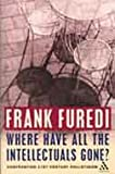 Where Have All the Intellectuals Gone?, Furedi, Frank, 0826488218