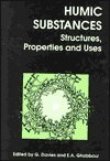 Humic Substances : Structures, Properties and Uses, G DAVIES, E GHABBOUR, 0854047042
