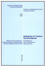 Setting the 21 st  Century Security Agenda: Proceedings of the 5 th  International Security Forum (Studien zu Zeitgeschi