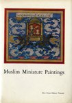 img - for Muslim Miniature Paintings from the XIII to XIX Century from Collections in the United States and Canada book / textbook / text book