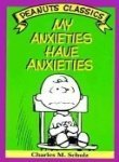 My anxieties have anxieties: Cartoons from You're you, Charlie Brown and You've had it, Charlie Brown (Peanuts parade ; 18)