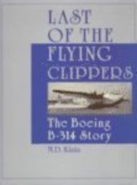 Last of the Flying Clippers: The Boeing B-314 (Boeing 314 Clipper)