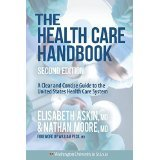 """An astonishingly clear 'user's manual' that explains our health care system and the policies that will change it."" Pauline Chen, MD - The New York Times    The 2nd edition of the best-selling practical, neutral, and readable overview of the US healt..."