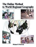 The Online Method to World Regional Geography, Peterson, Michael P., 0757504485