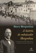 história do embaixador Morgenthau, A