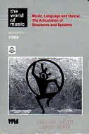 music-language-and-dance-the-articulation-of-structures-and-systems-the-world-of-music-vol-50-no-1-2008