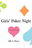 Girls' Poker Night: A Novel of High Stakes
