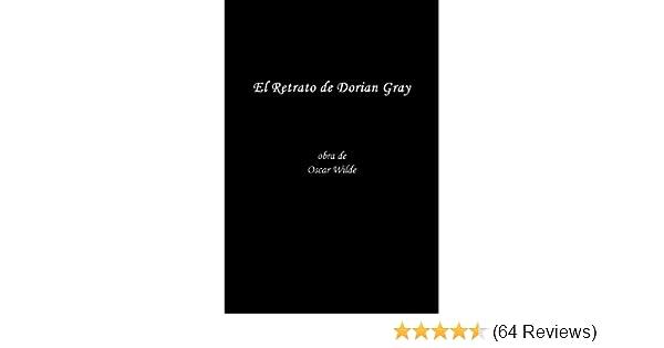 Amazon.com: El Retrato de Dorian Gray por Oscar Wilde. Edicion Especial en Espanol (Spanish Edition) eBook: Oscar Wilde: Kindle Store