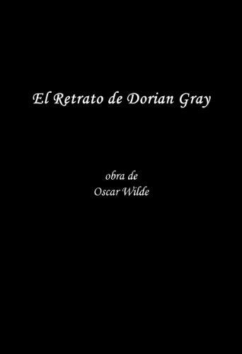 El Retrato de Dorian Gray por Oscar Wilde. Edicion Especial en Espanol (Spanish Edition