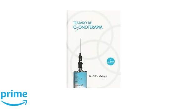 Tratado de ozonoterapia: Amazon.es: Dr. José Luis Cidón Madrigal: Libros