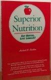 Superior Nutrition, Herbert M. Shelton, 0960694811