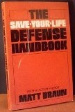 The Save-Your-Life Defense Handbook, Matt Braun, 0815957122