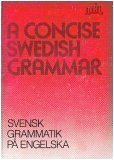 img - for A Concise Swedish Grammar: Svensk Grammatik Pa Engelska book / textbook / text book