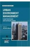 Urban Environment Management: Local Government and Community Action ebook