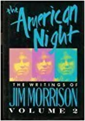The American Night: The Writings of Jim Morrison, Volume II: 2 (Lost Writings of Jim Morrison)