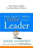 You Dont Need a Title to Be a Leader by Sanborn, Mark [Hardcover]